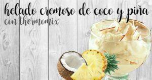 Sorvete cremoso de coco e abacaxi com thermomix