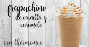Frappuccino de caramelo de baunilha com termomix